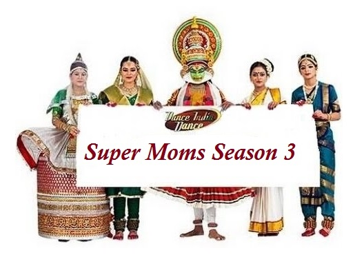 Dance India Dance Super Moms 2017 Audition & Registration [Season 3]