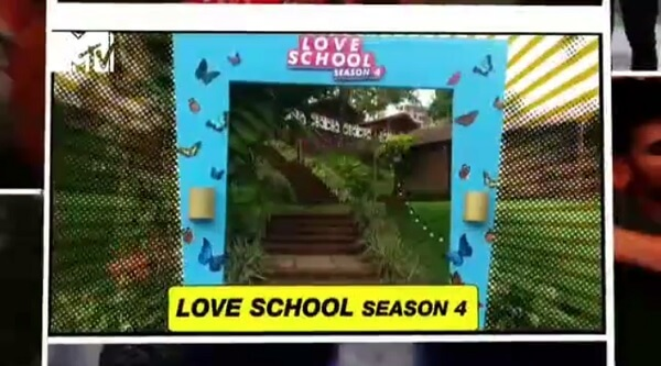MTV Love School Season 4 Auditions 2019 and online Registration Details