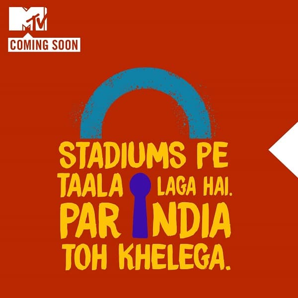 Lockdown Hai Toh Kya? India Zaroor Khelega: MTV New TV Show