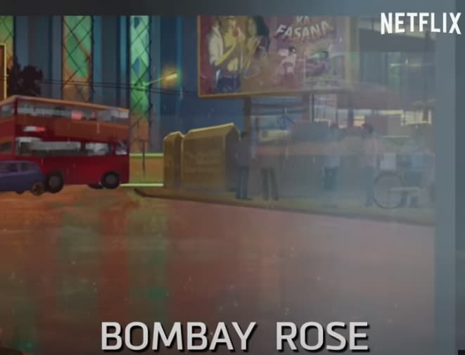 Netflix Bombay Rose 2020 Start Date, Cast, Story, Netflix India Film