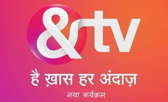 AND TV Upcoming Show List 2020, &TV Daily Serial Timing, Schedule