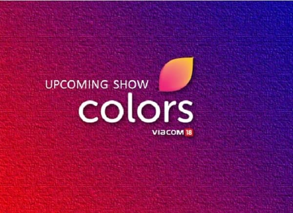 Colors TV Upcoming Show list 2020: Daily Schedule/ Time Table