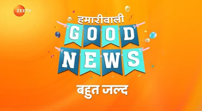 Hamari Wali Good News Start date, cast, Plot, Promo, Zee TV Timing