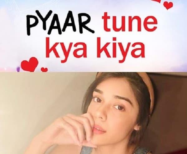 Eisha Singh Joins The Cast Of Pyaar Tune Kya Kiya 2020