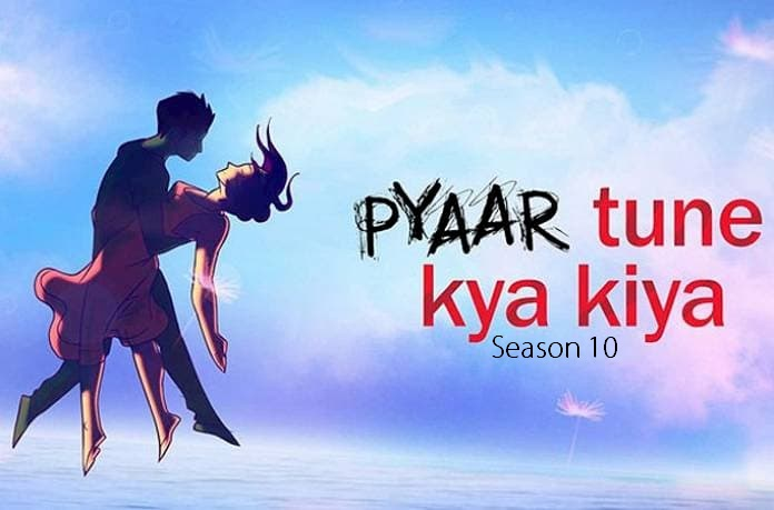 Pyaar Tune Kya Kiya Season 10 Cast, Start Date, All Epidoes on Zee5 free