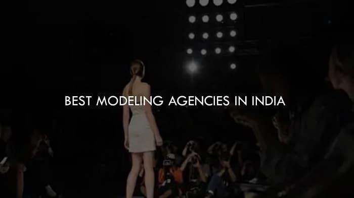 best Modeling Agencies in India