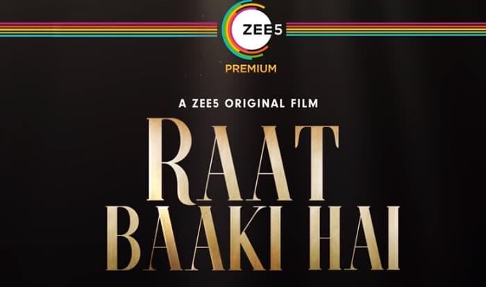 ZEE5 Film Raat Baaki Hai Release Date, Story, Cast, Where To Watch?