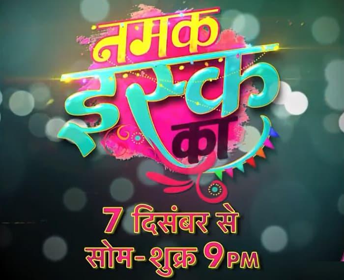 Colors TV Namak Issq Ka Timing: Colors TV Upcoming TV Show 2020-21