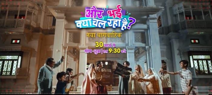 Aur Bhai Kya Chal Raha Hai Start Date, Timing, Cast, AND TV Serial